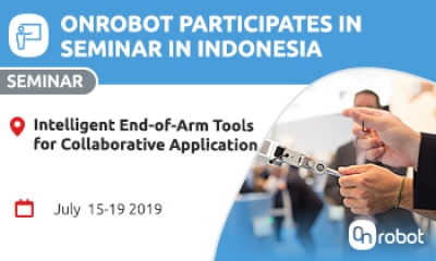 Come join us for the OnRobot Seminar in Indonesia - Intelligent End of Arm Tools for Collaborative Application