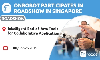 Come join us for the OnRobot roadshow in Singapore - Intelligent End of Arm Tools for Collaborative Application